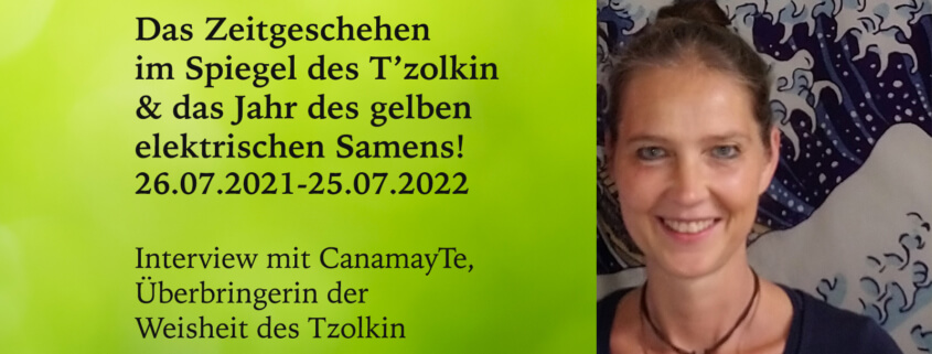 Energiejahr gelbe elektrischer Samen T'zolkin Interview CanamayTe